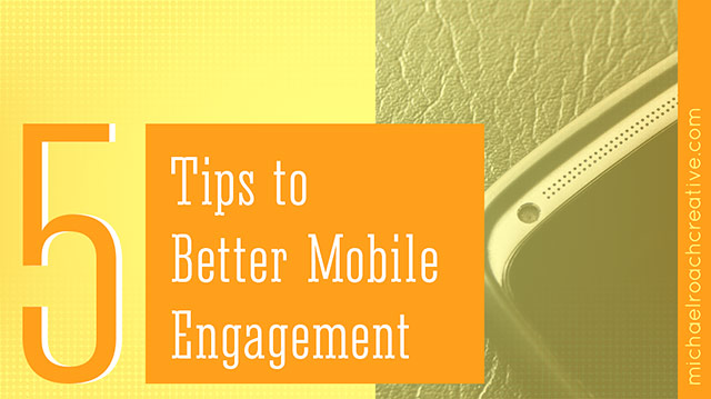 5-tips-to-better-mobile-engagement